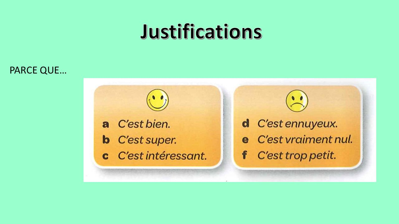 Justifications PARCE QUE…