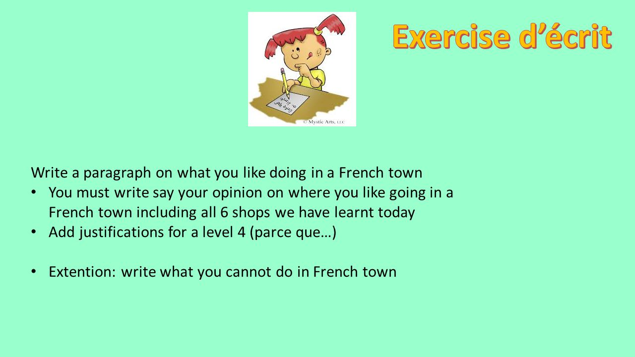 Exercise d'écrit Write a paragraph on what you like doing in a French town.
