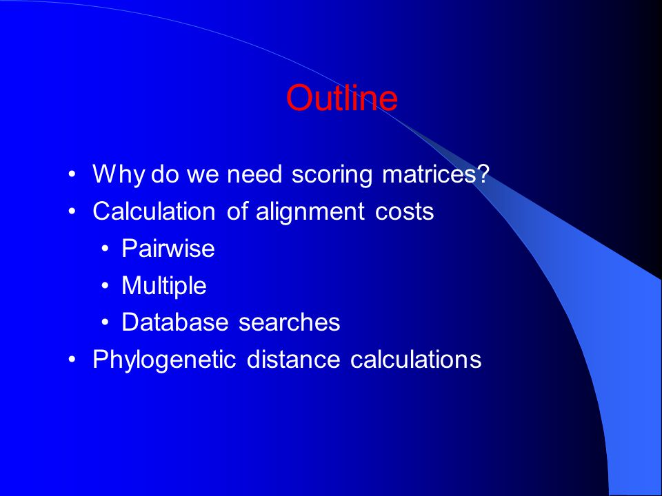 Outline Why do we need scoring matrices