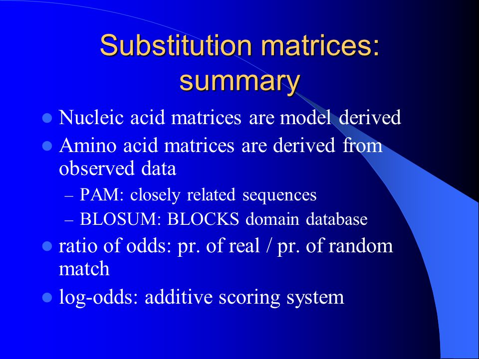 Substitution matrices: summary