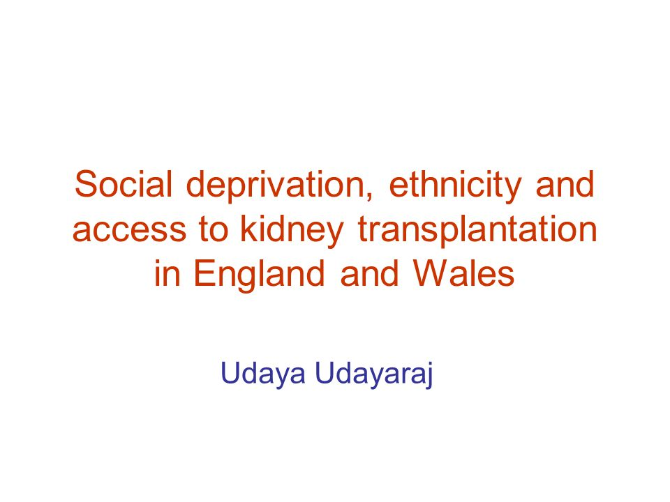 Social deprivation, ethnicity and access to kidney transplantation in England and Wales