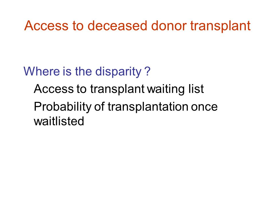 Access to deceased donor transplant