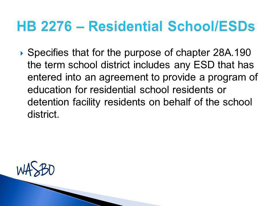 HB 2276 – Residential School/ESDs