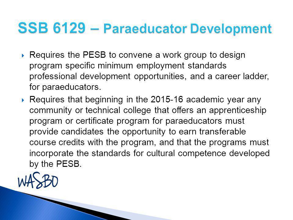 SSB 6129 – Paraeducator Development