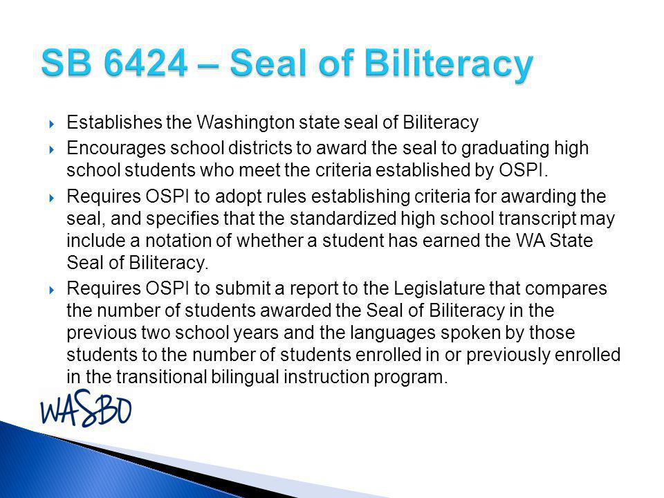SB 6424 – Seal of Biliteracy Establishes the Washington state seal of Biliteracy.
