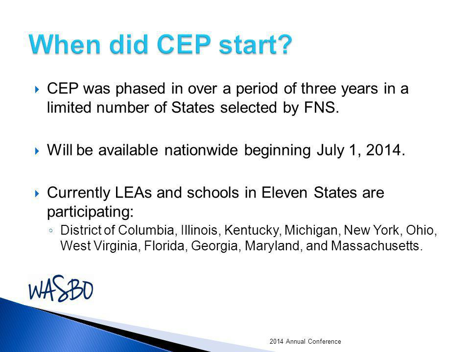 When did CEP start CEP was phased in over a period of three years in a limited number of States selected by FNS.