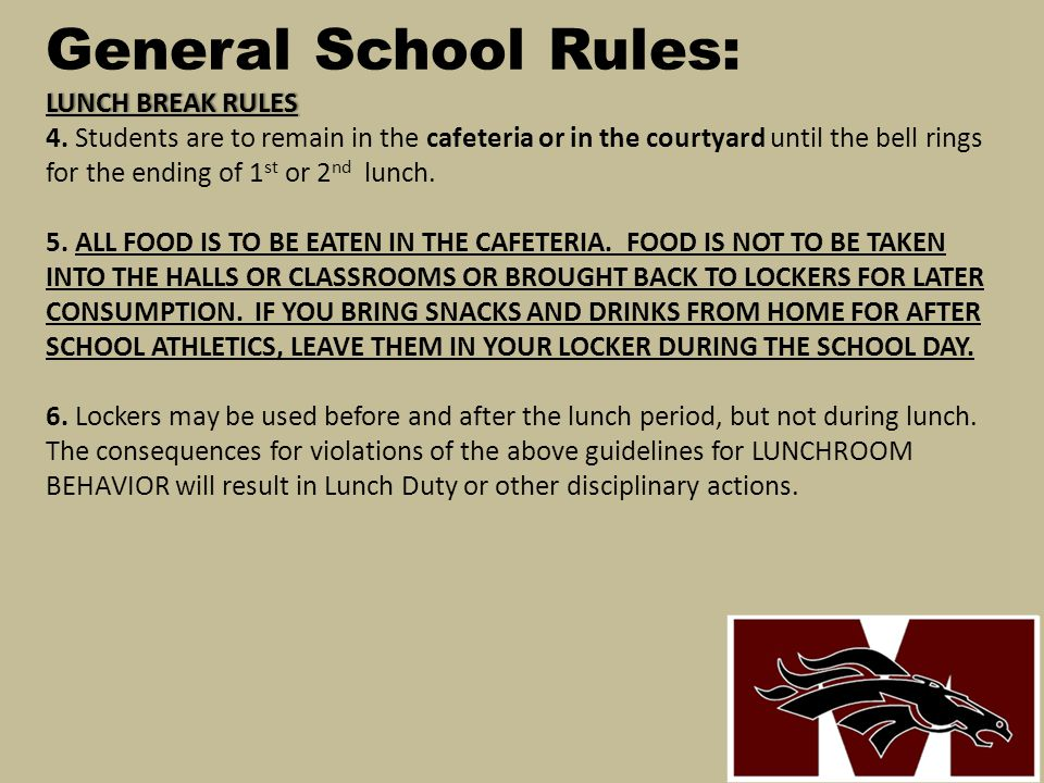 General School Rules: LUNCH BREAK RULES 4