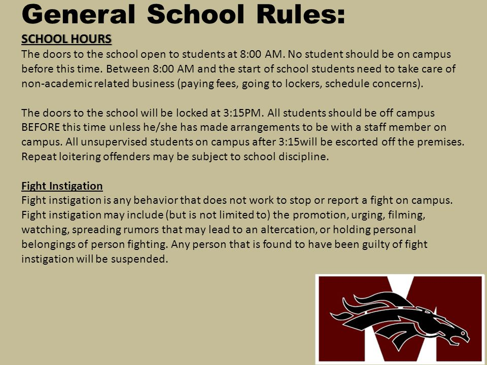 General School Rules: SCHOOL HOURS The doors to the school open to students at 8:00 AM.