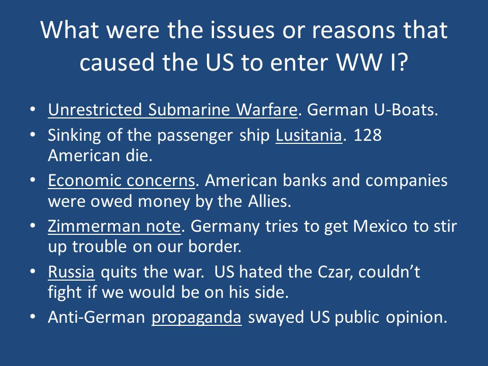 What were the issues or reasons that caused the US to enter WW I