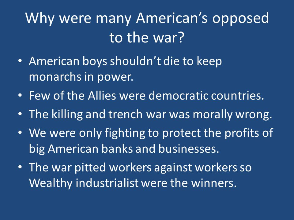 Why were many American's opposed to the war