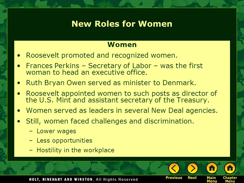New Roles for Women Women Roosevelt promoted and recognized women.