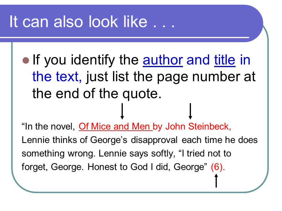 It can also look like If you identify the author and title in the text, just list the page number at the end of the quote.