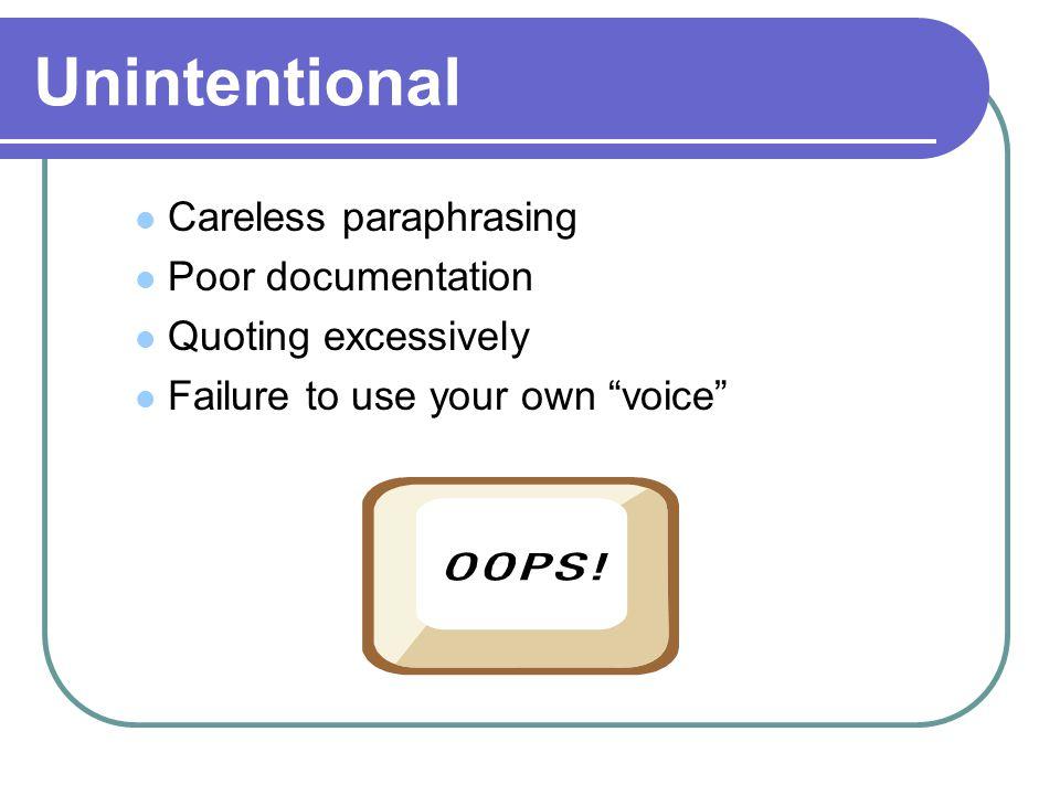 Unintentional Careless paraphrasing Poor documentation
