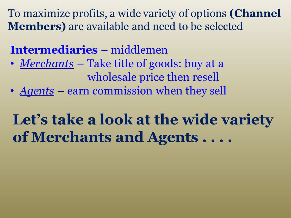 Let's take a look at the wide variety of Merchants and Agents . . . .