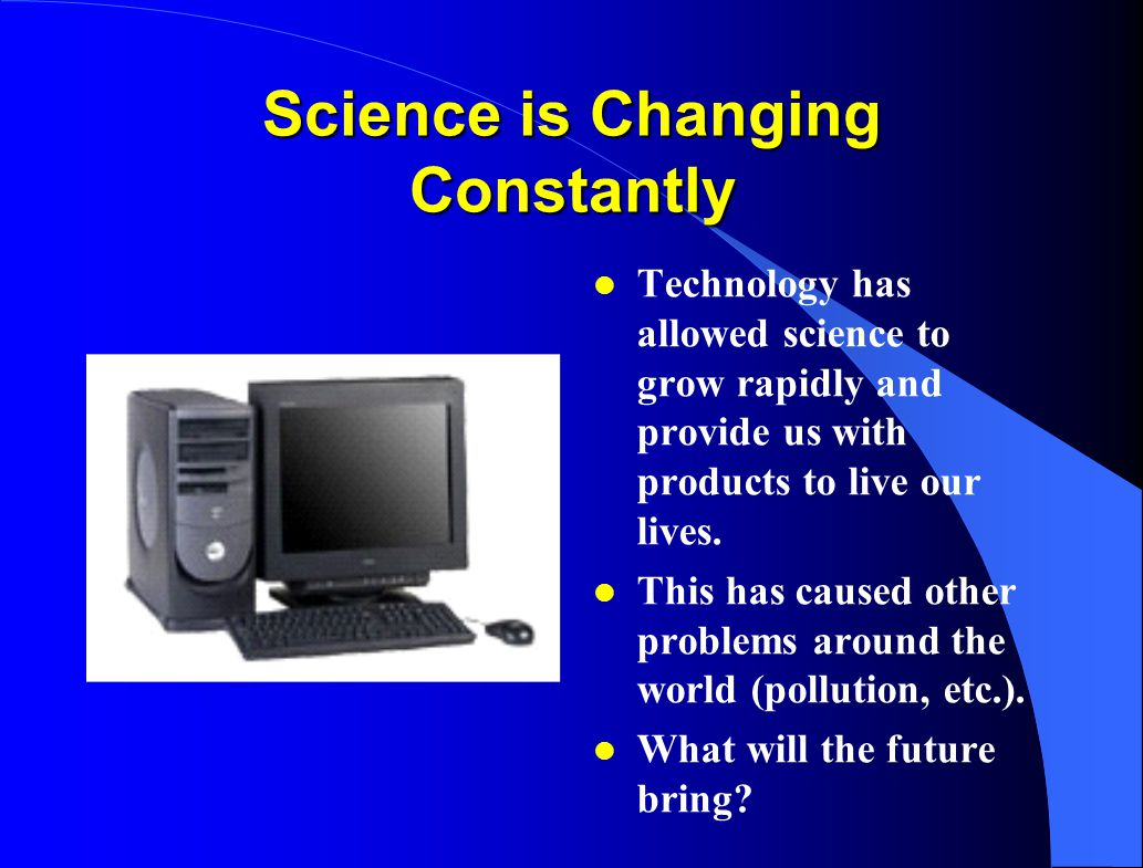 Science is Changing Constantly