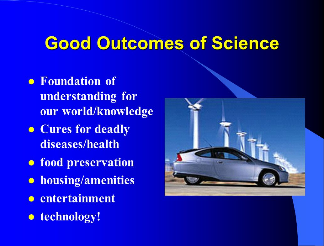 Good Outcomes of Science
