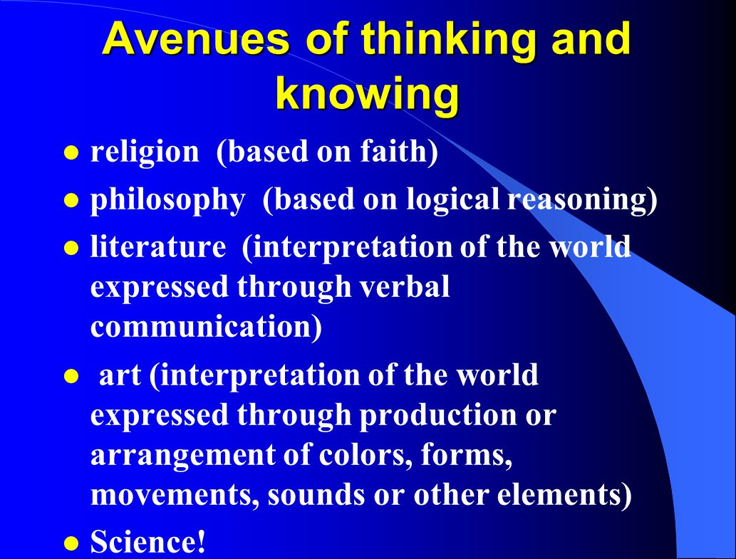 Avenues of thinking and knowing