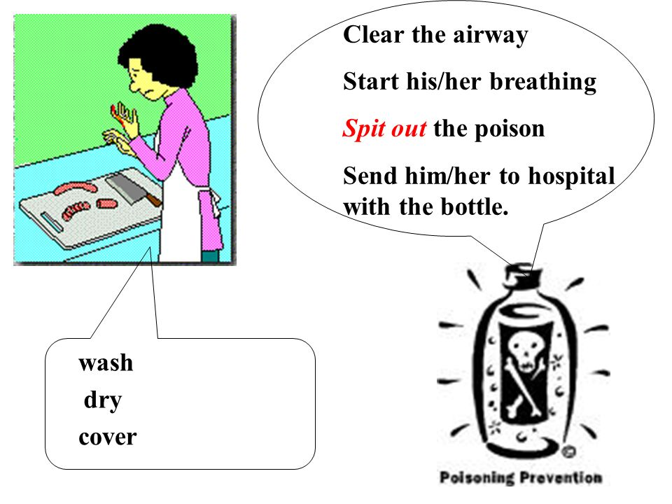 Clear the airway Start his/her breathing. Spit out the poison. Send him/her to hospital with the bottle.