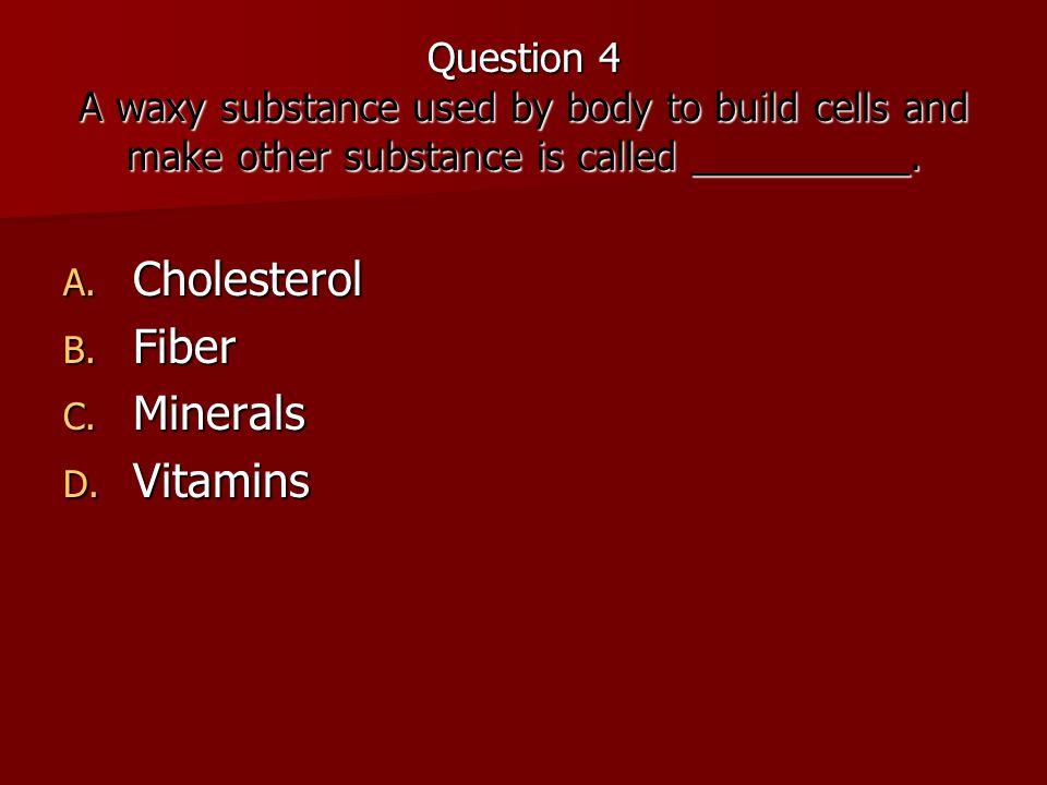 Cholesterol Fiber Minerals Vitamins