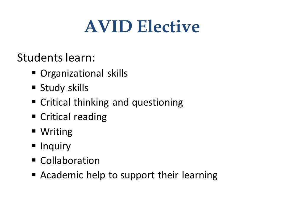 AVID Elective Students learn: Organizational skills Study skills