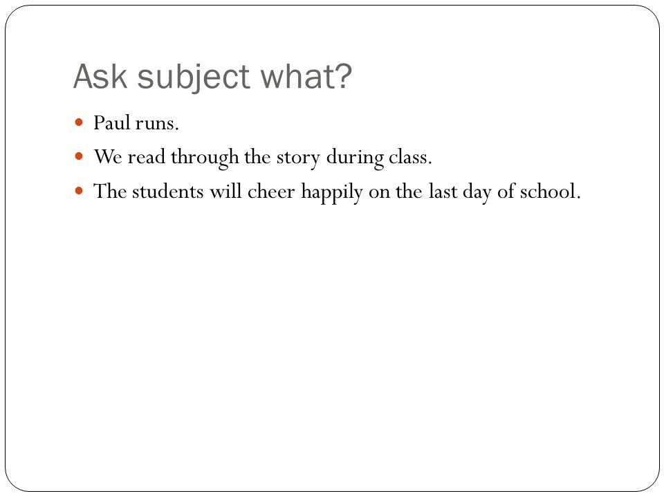 Ask subject what Paul runs. We read through the story during class.