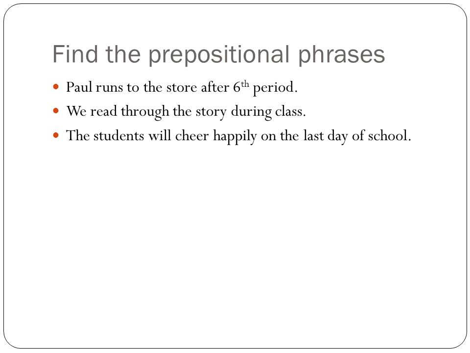 Find the prepositional phrases