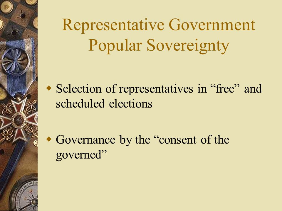 Representative Government Popular Sovereignty