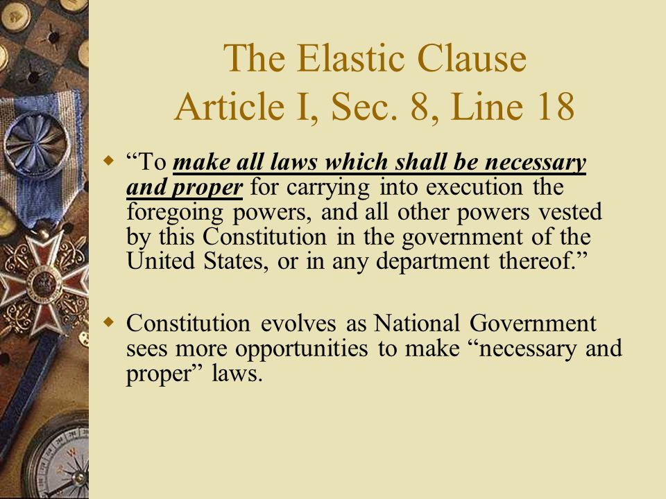 The Elastic Clause Article I, Sec. 8, Line 18