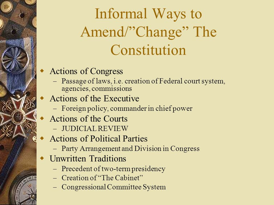 Informal Ways to Amend/ Change The Constitution