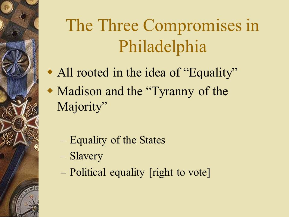 The Three Compromises in Philadelphia