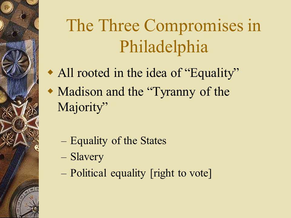 The Three Compromises in Philadelphia