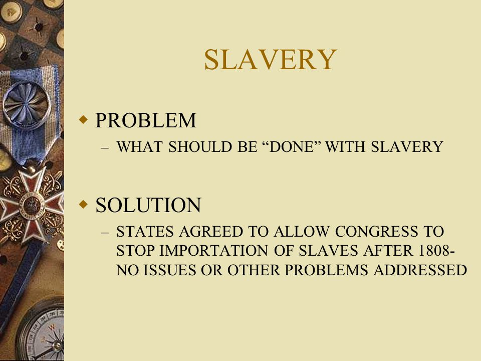SLAVERY PROBLEM SOLUTION WHAT SHOULD BE DONE WITH SLAVERY
