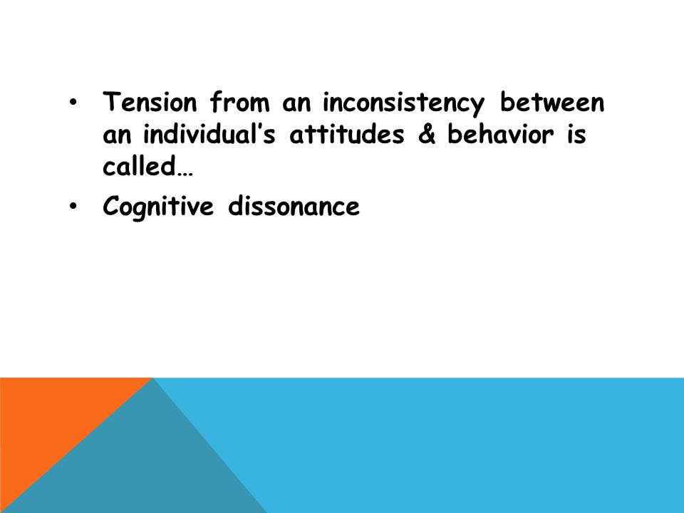Tension from an inconsistency between an individual's attitudes & behavior is called…