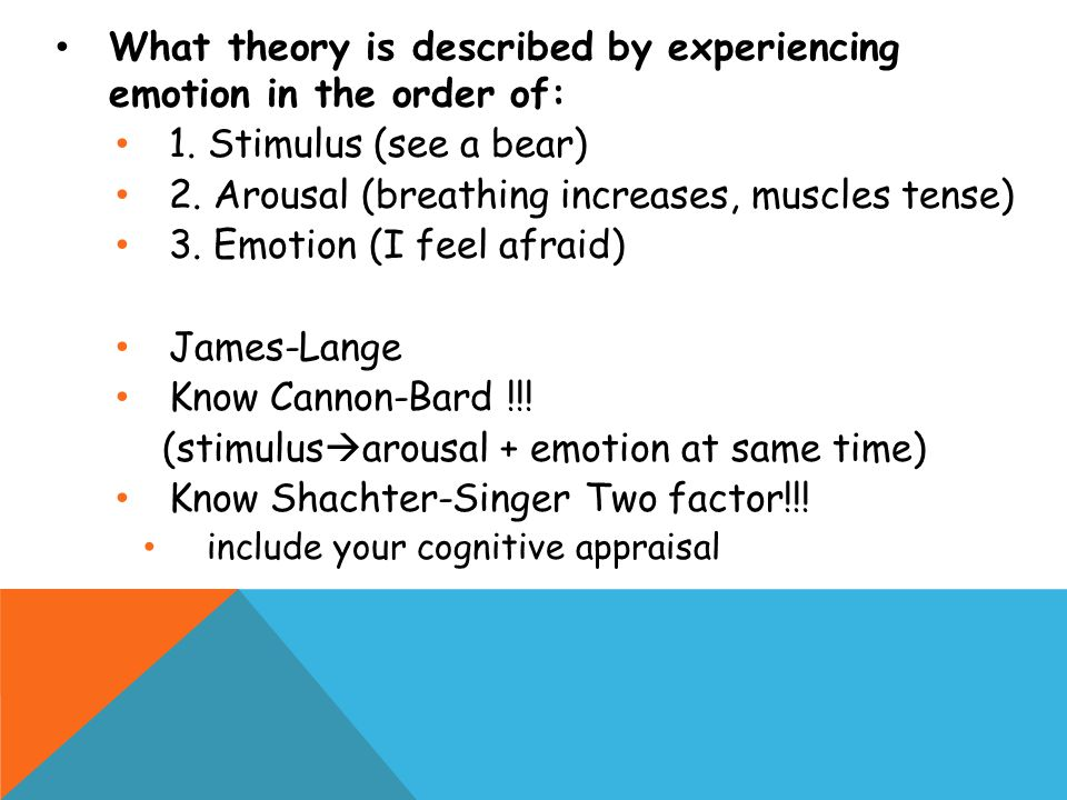 What theory is described by experiencing emotion in the order of: