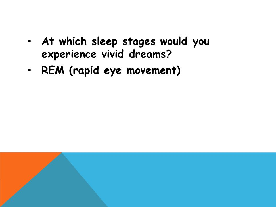At which sleep stages would you experience vivid dreams