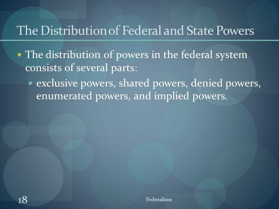 The Distribution of Federal and State Powers