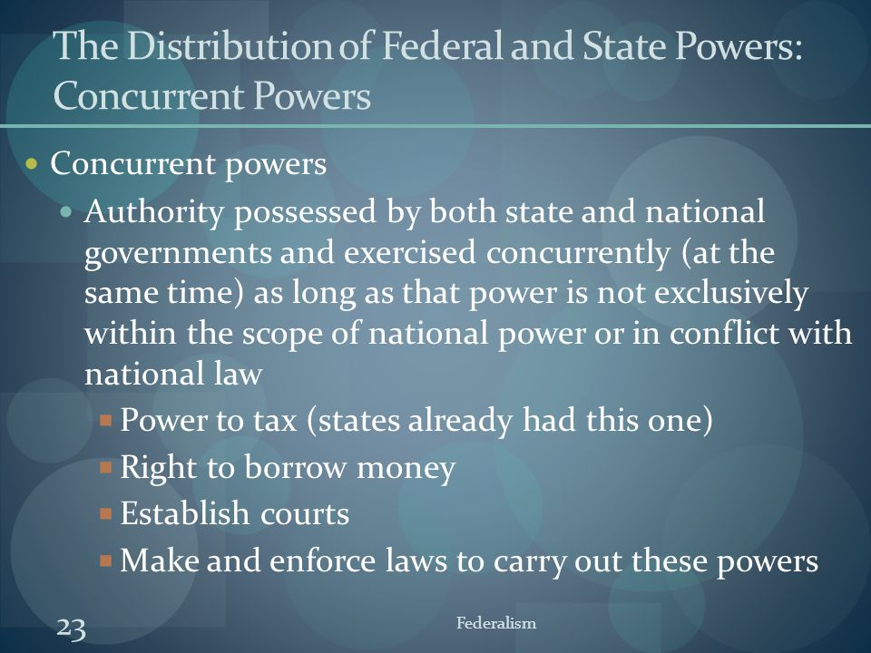 The Distribution of Federal and State Powers: Concurrent Powers