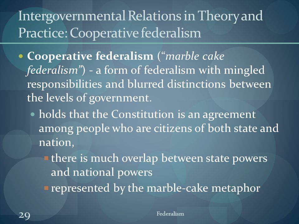 Intergovernmental Relations in Theory and Practice: Cooperative federalism