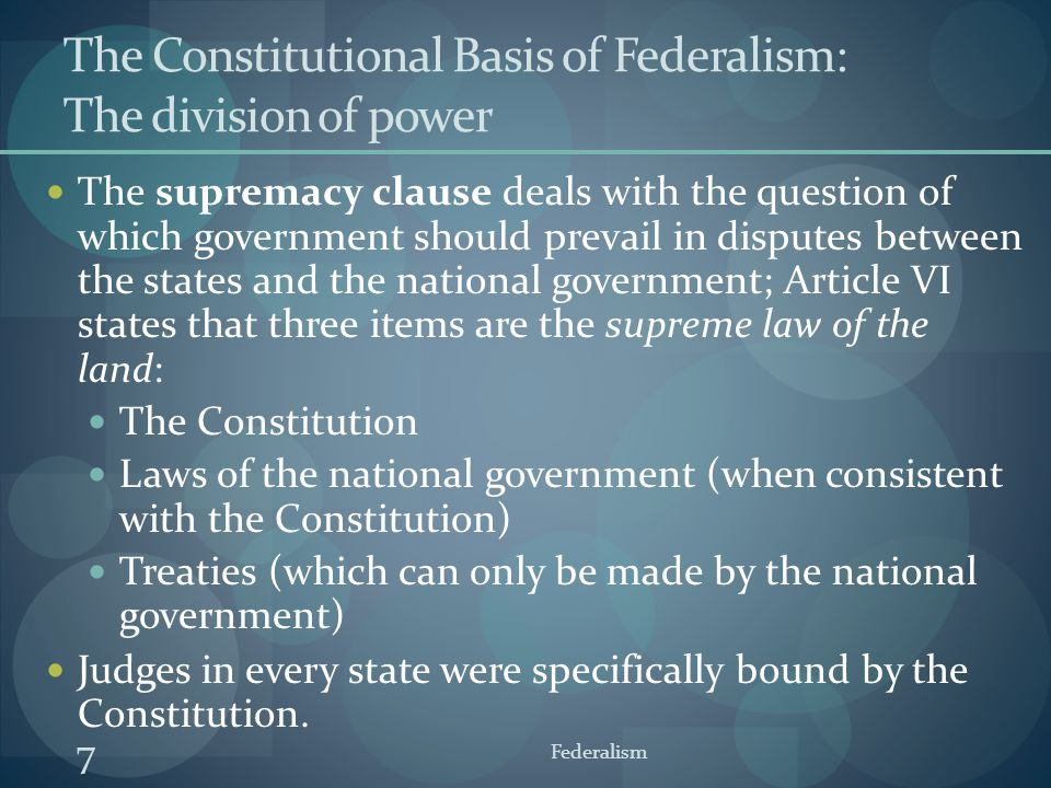 The Constitutional Basis of Federalism: The division of power