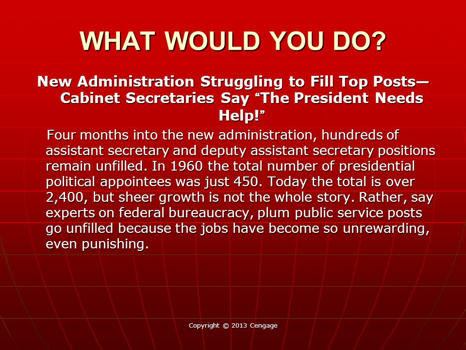 WHAT WOULD YOU DO New Administration Struggling to Fill Top Posts—Cabinet Secretaries Say The President Needs Help!