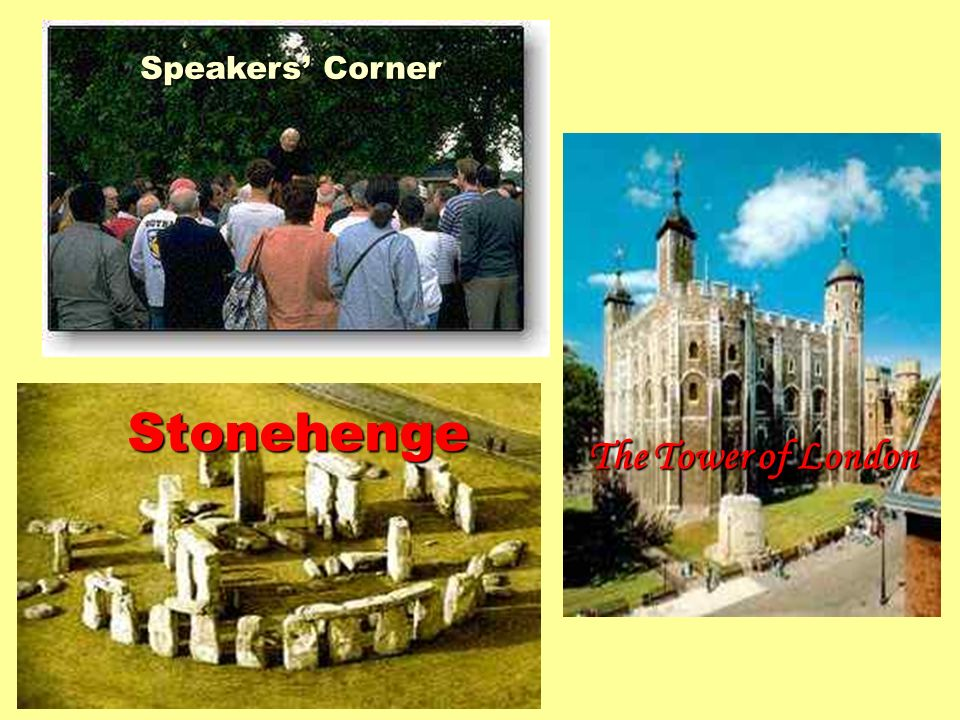 Speakers' Corner Stonehenge The Tower of London