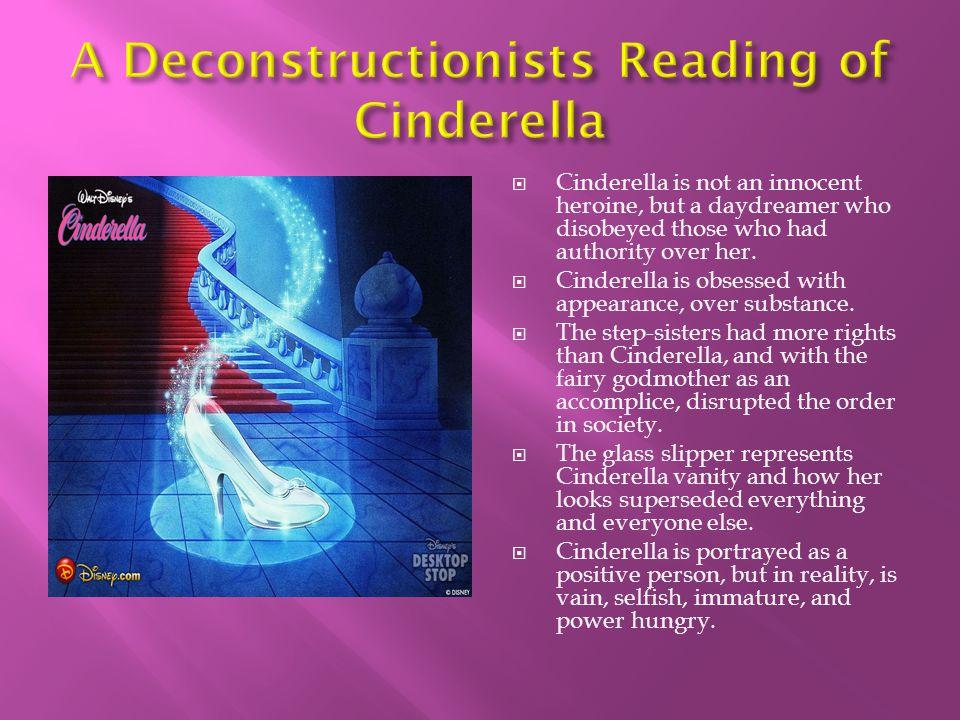 A Deconstructionists Reading of Cinderella