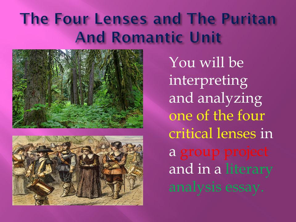The Four Lenses and The Puritan And Romantic Unit