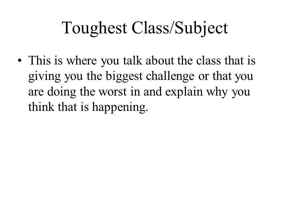 Toughest Class/Subject