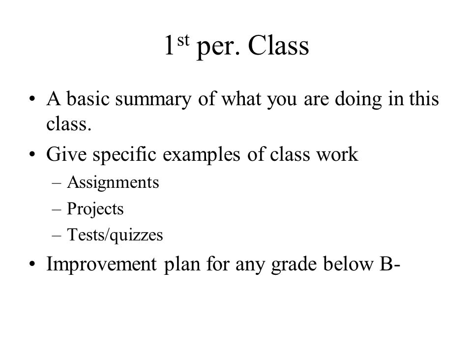 1st per. Class A basic summary of what you are doing in this class.
