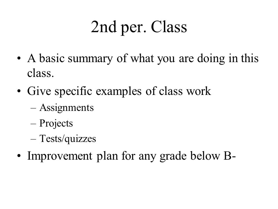 2nd per. Class A basic summary of what you are doing in this class.