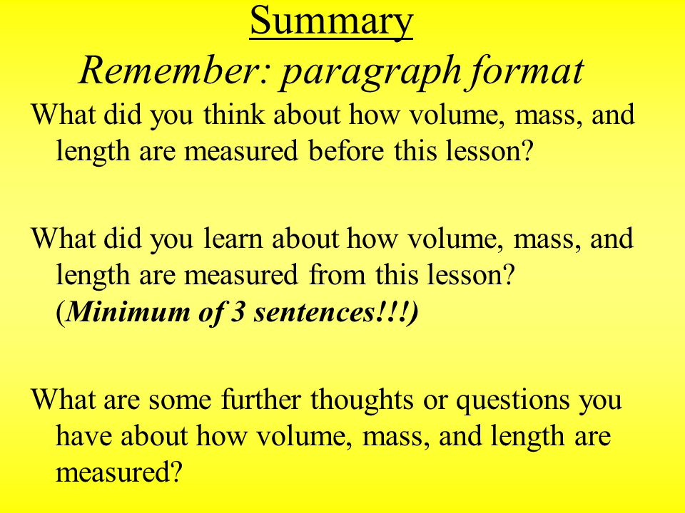 Summary Remember: paragraph format