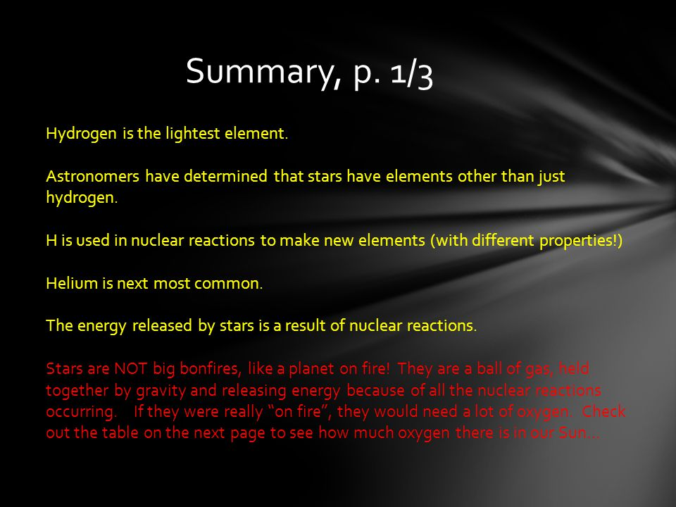 Summary, p. 1/3 Hydrogen is the lightest element.