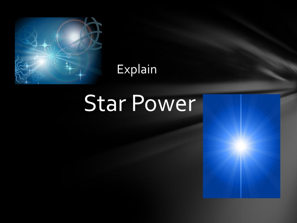 Explain Star Power