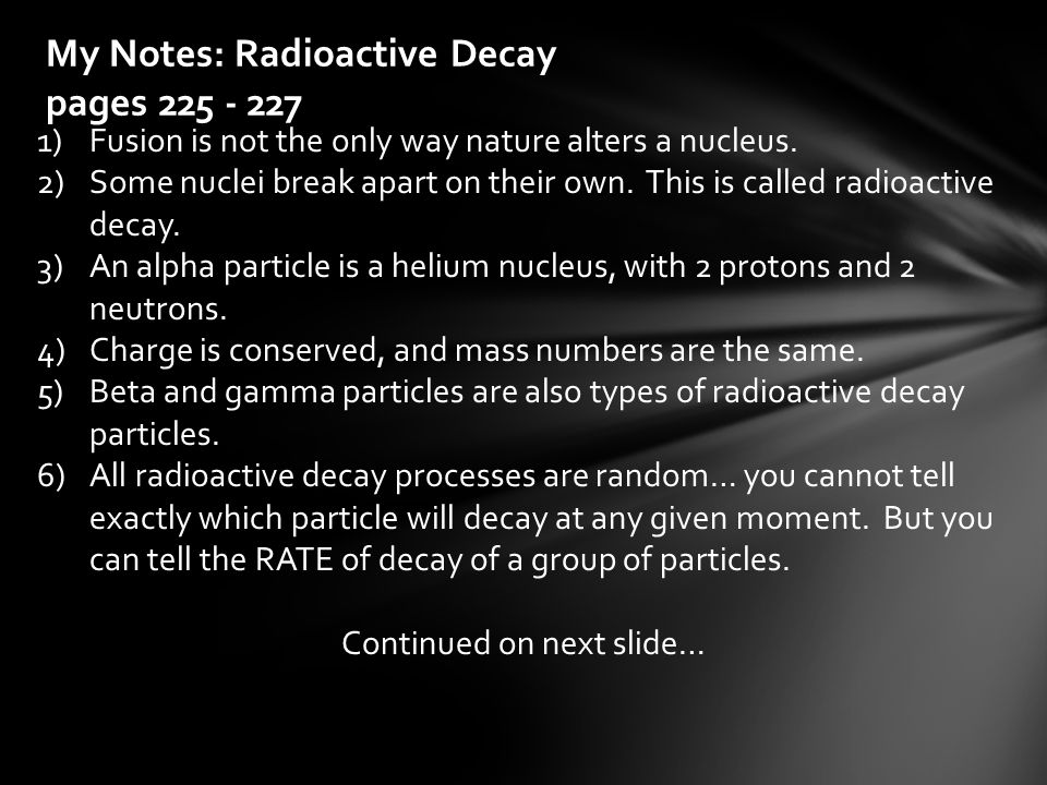 My Notes: Radioactive Decay pages 225 - 227
